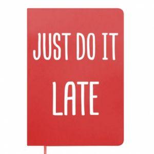"Notes Nadruk z napisem ""Just do it later"""