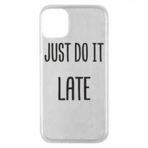 """Etui na iPhone 11 Pro Nadruk z napisem """"Just do it later"""""""