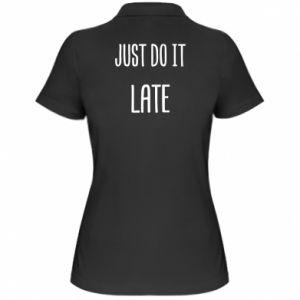 "Damska koszulka polo Nadruk z napisem ""Just do it later"""