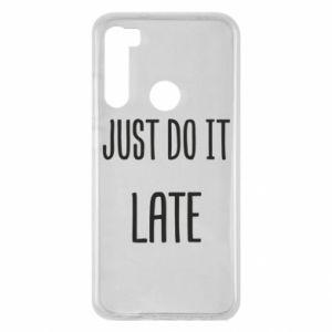 "Etui na Xiaomi Redmi Note 8 Nadruk z napisem ""Just do it later"""