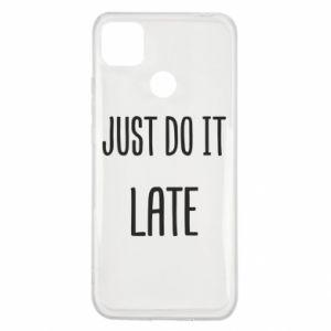 "Etui na Xiaomi Redmi 9c Nadruk z napisem ""Just do it later"""