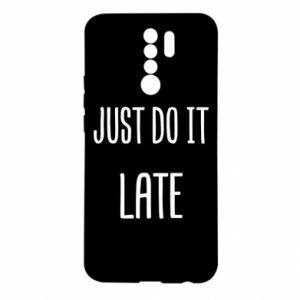 "Etui na Xiaomi Redmi 9 Nadruk z napisem ""Just do it later"""