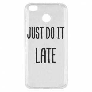"""Etui na Xiaomi Redmi 4X Nadruk z napisem """"Just do it later"""""""