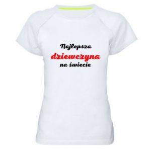 Damska koszulka sportowa Najlepsza dziewczyna na świecie