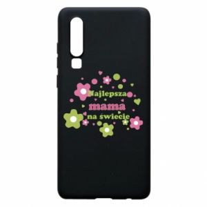 Phone case for Huawei P30 The best mom in the world