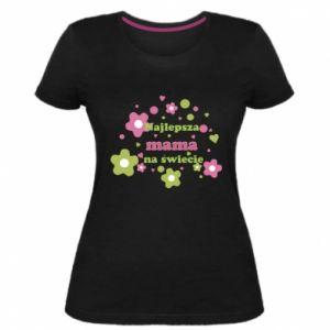 Damska premium koszulka Najlepsza mama na świecie