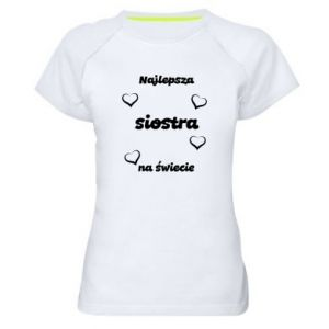 Women's sports t-shirt The best sister in the world