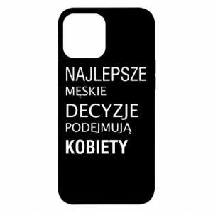 Etui na iPhone 12 Pro Max Najlepsze męskie decyzje...