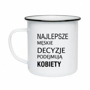 Enameled mug The best men's decisions... - PrintSalon