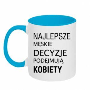 Two-toned mug The best men's decisions... - PrintSalon