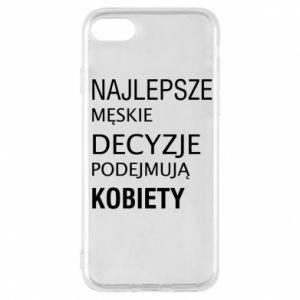 Phone case for iPhone 7 The best men's decisions... - PrintSalon
