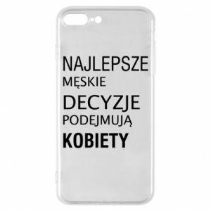 Phone case for iPhone 8 Plus The best men's decisions... - PrintSalon
