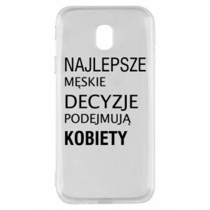 Phone case for Samsung J3 2017 The best men's decisions... - PrintSalon