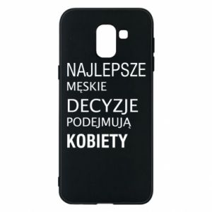 Phone case for Samsung J6 The best men's decisions... - PrintSalon