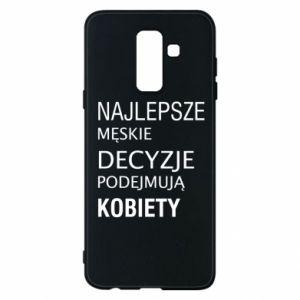 Phone case for Samsung A6+ 2018 The best men's decisions... - PrintSalon
