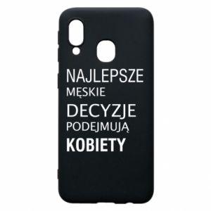 Phone case for Samsung A40 The best men's decisions... - PrintSalon