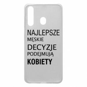 Phone case for Samsung A60 The best men's decisions... - PrintSalon