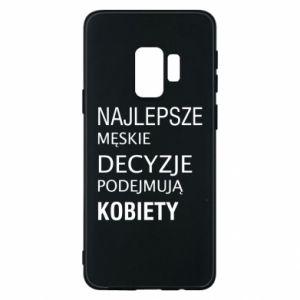 Phone case for Samsung S9 The best men's decisions... - PrintSalon