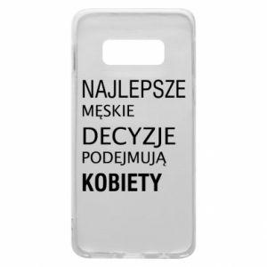 Phone case for Samsung S10e The best men's decisions... - PrintSalon