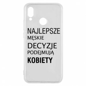 Phone case for Huawei P20 Lite The best men's decisions... - PrintSalon