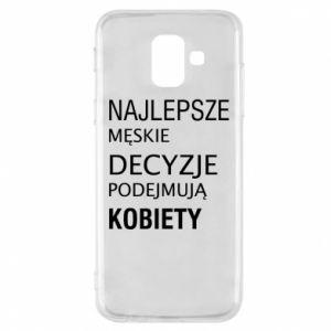 Phone case for Samsung A6 2018 The best men's decisions... - PrintSalon