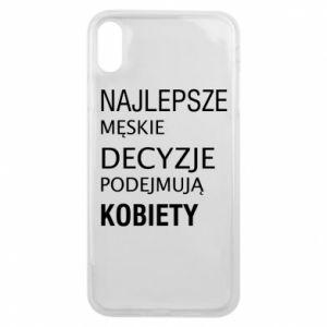 Etui na iPhone Xs Max Najlepsze męskie decyzje...