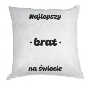 Pillow The best brother in the world