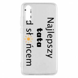 Etui na Huawei P20 Najlepszy tata pod słońcem