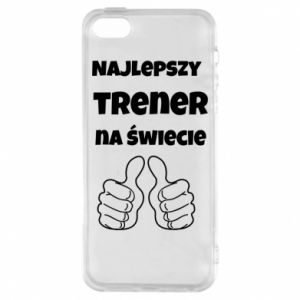 Phone case for iPhone 5/5S/SE The best trainer in the world