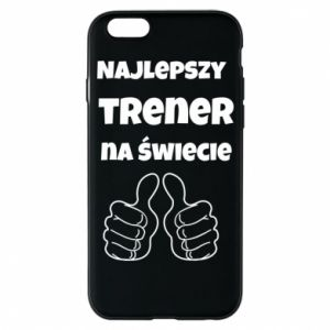 Phone case for iPhone 6/6S The best trainer in the world