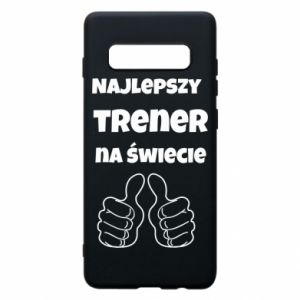 Phone case for Samsung S10+ The best trainer in the world