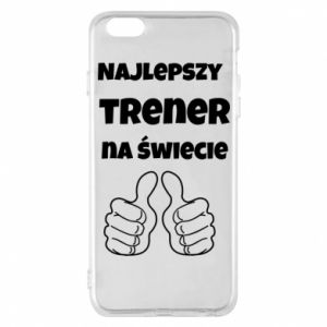 Phone case for iPhone 6 Plus/6S Plus The best trainer in the world