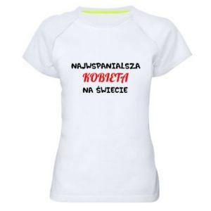 Damska koszulka sportowa Najwspanialsza kobieta na Świecie