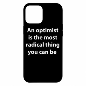iPhone 12 Pro Max Case Inscription: An optimist