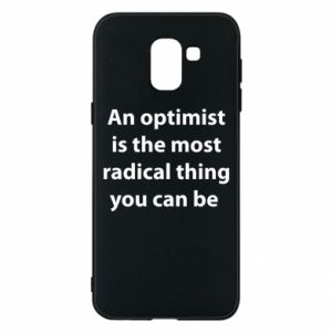 Samsung J6 Case Inscription: An optimist