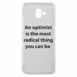 Samsung J6 Plus 2018 Case Inscription: An optimist