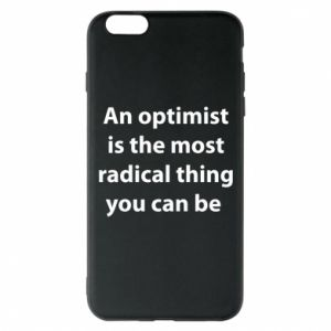 Phone case for iPhone 6 Plus/6S Plus Inscription: An optimist