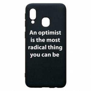 Samsung A40 Case Inscription: An optimist