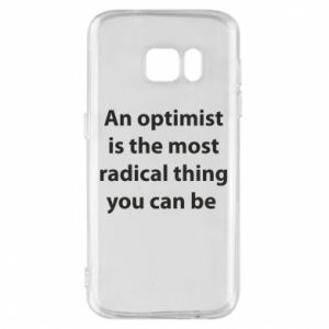 Samsung S7 Case Inscription: An optimist