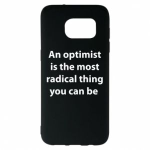 Samsung S7 EDGE Case Inscription: An optimist