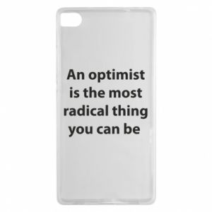 Huawei P8 Case Inscription: An optimist
