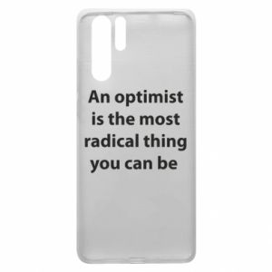 Etui na Huawei P30 Pro Napis: An optimist