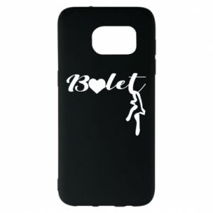 Etui na Samsung S7 EDGE Napis: Balet