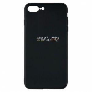 "Phone case for iPhone 8 Plus Inscription ""Bear"""