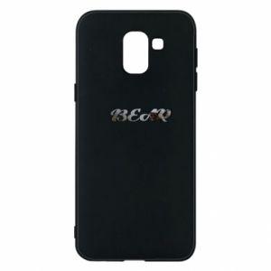"Phone case for Samsung J6 Inscription ""Bear"""