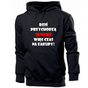 Men's hoodie Inscription: Today, grandchildren come, so it's time to go shopping