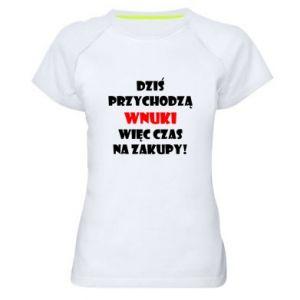 Damska koszulka sportowa Napis: Dziś przychodzą wnuki więc czas na zakupy