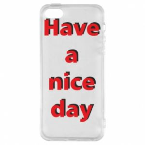 Etui na iPhone 5/5S/SE Napis - Have a nice day