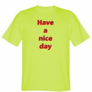 T-shirt Inscription - Have a nice day