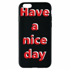 Etui na iPhone 6/6S Napis - Have a nice day